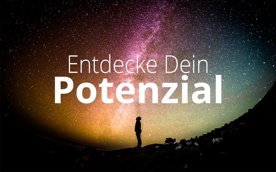 Entdecke Dein Potenzial