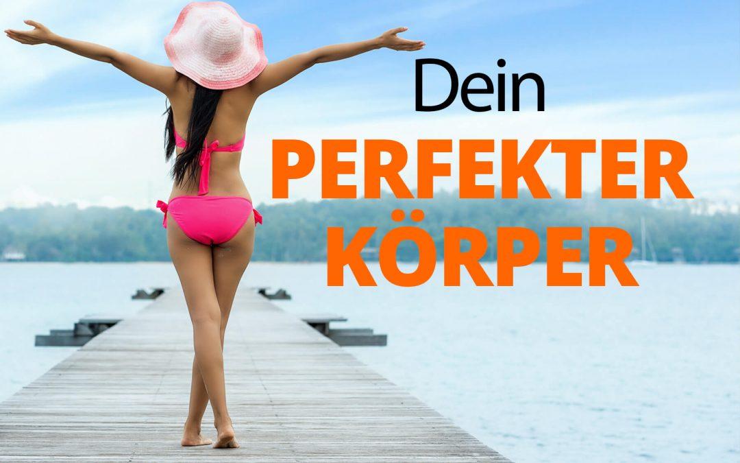 Dein perfekter Körper